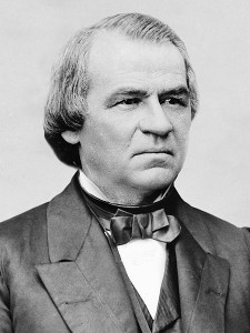 Andrew Johnson 17th President  1865 - 1869